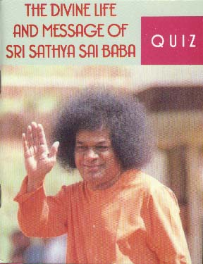 QUIZ on The Divine Life and Message of Sri Sathya Sai Baba